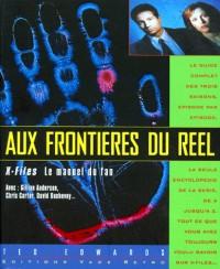 AUX FRONTIERES DU REEL. X-Files le manuel du fan