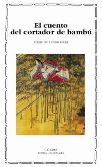 El cuento del cortador de bambú / The Tale of the Bamboo Cutter