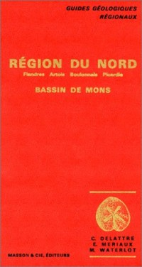 Guides géologiques : Région du Nord - Flandres, Artois, Boulonnais, Picardie, Bassin de Mons