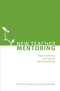 New Teacher Mentoring: Hopes and Promise for Improving Teacher Effectiveness