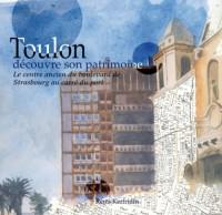 Toulon Découvre Son Patrimoine - le Centre Ancien du Boulevard de Strasbourg au Carre du Port