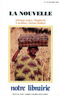 111- la Nouvelle/ Afrique Noire - Maghreb - Caraïbes - Océan Indien