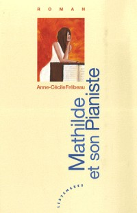 Mathilde et son pianiste