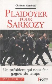 Playdoyer pour Sarkozy : Un président qui nous fait gagner du temps