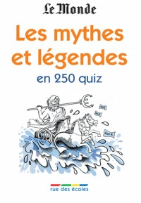 Les mythes et légendes en 350 quiz