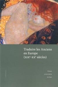 Traduire les Anciens en Europe (XIXe-XXe siècles)