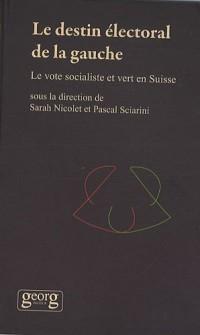 Le destin électoral de la gauche : Le vote socialiste et vert en Suisse