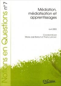 Notions en question n.7 : mediation, mediatisation et apprentissages