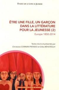 Etre une fille, un garçon dans la littérature pour la jeunesse : Tome 2, Europe 1850-2014