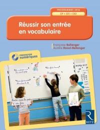 Réussir son entrée en vocabulaire CP-CE1-CE2 + CD