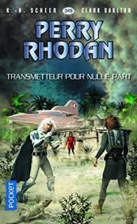 Perry Rhodan n°349 : Transmetteur pour nulle part