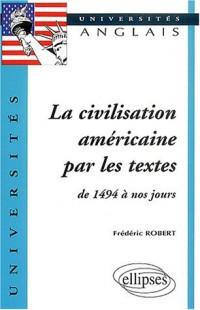 La civilisation américaine par les textes de 1494 à nos jours