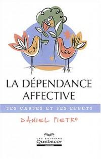 La dépendance affective : Ses causes et ses effets