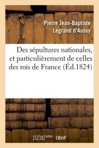 Des Sepultures des Rois de France  ed 1824