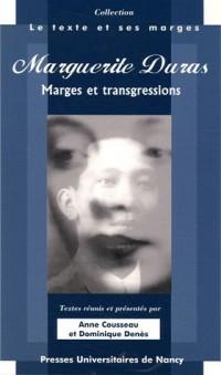 Marguerite Duras : Marges et transgressions, Actes du Colloque des 31 mars, 1er et 2 avril 2005, Université Nancy 2 - UFR de Lettres