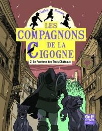 Fantôme des Trois Chateaux, Tome 2 - les Compagnons de la Cigogne (le)