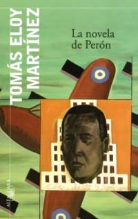 La novela de Peron/ The Peron Novel