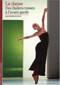 La danse, des ballets russes à l'avant-garde