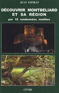 Découvrir Montbéliard et sa région par 18 randonnées inédites