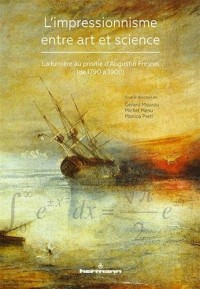 L'impressionnisme entre art et science: La lumière au prisme d'Augustin Fresnel (1790-1900)