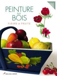 Peinture sur bois : Fleurs & fruits