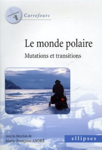 Le monde polaire : Mutations et transitions