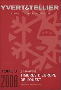 Catalogue de timbres-poste : Tome 3, Europe de l'Ouest, 2e partie, Espagne à Luxembourg