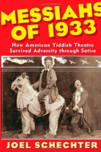 Messiahs of 1933: How American Yiddish Theatre Survived Adversity Through Satire