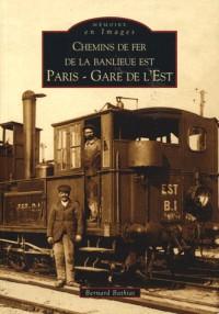 Chemins de fer de la banlieue est - Paris - Gare de l Est