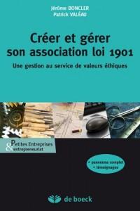 Créer et manager une association loi 1901: une gestion au service de valeur éthiques