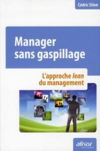 Manager Sans Gaspillage - le Retour au Bons Sens Paysan