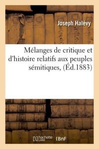 Mélanges de critique et d'histoire relatifs aux peuples sémitiques, (Éd.1883)