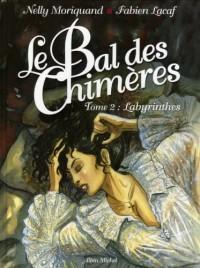 Le Bal des Chimères, Tome 2 : Labyrinthes