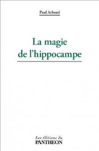 La magie de l'hippocampe