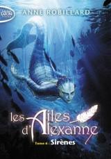 Les ailes d'Alexanne, Tome 6 : Sirènes [Poche]