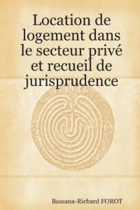 Location de Logement Dans Le Secteur Privé Et Recueil de Jurisprudence