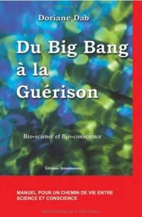 Du Big Bang à la guérison : Bio-science et Bio-conscience