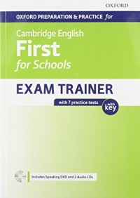 Oxford Preparation & Practice for Cambridge English: First for Schools Exam Trainer: Student's Book Pack with Key: Preparing students for the Cambridge English: First for Schools exam