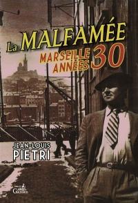 La malfamée : Marseille années 30
