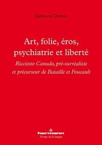 Ricciotto Canudo: Psychiatrie et Liberté