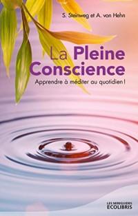 La pleine conscience: Apprendre à méditer au quotidien !