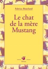Le chat de la mère Mustang [Poche]