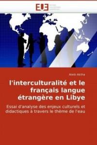 l'interculturalité et le français langue étrangère en Libye: Essai d'analyse des enjeux culturels et didactiques à travers le thème de l'eau