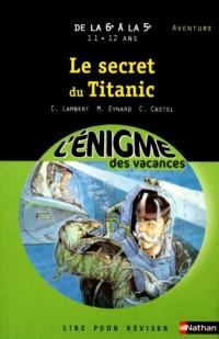 L'Enigme des Vacances de la 6e a la 5e - le Secret du Titanic