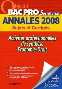 Activités professionnelles de synthèse/Economie-Droit Bac Pro secrétariat : Annales 2008
