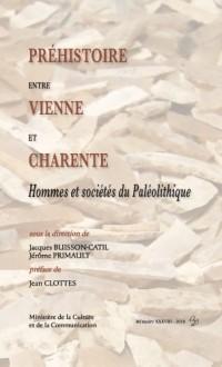 Préhistoire entre Vienne et Charente : Hommes et sociétés du Paléolithique