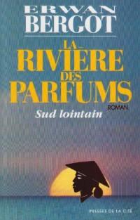 Sud lointain, tome 2 : La Rivière des parfums