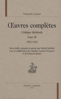 Oeuvres complètes : Critique théâtrale, tome 3, 1841-1842
