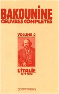Michel Bakounine et l'Italie, 1871-1872: écrits et matériaux