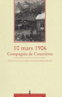 10 mars 1906, Compagnie de Courrières : enquête sur la plus grande catastrophe minière d'Europe : Enquête sur la plus grande catastrophe minière d'Europe